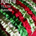Ruffle Pillow Tutorial