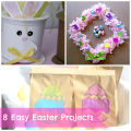 Feature Friday ~ 8 Easy Easter Projects