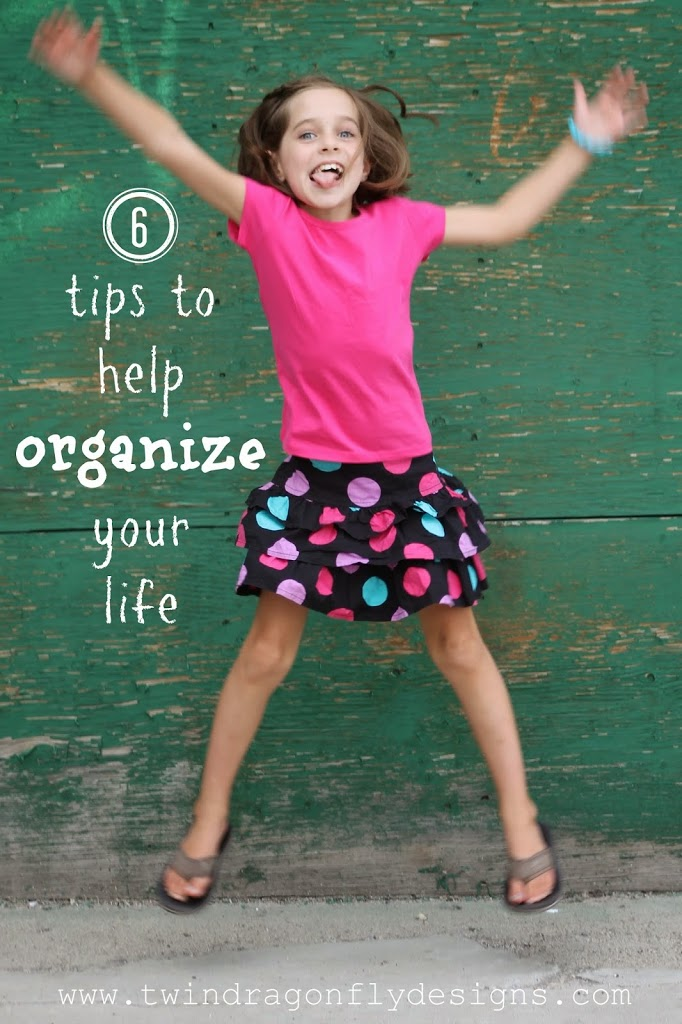 Six Tips to Help Organize Your Life