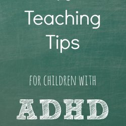 Ten Teaching Tips for children with ADHD