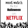 Top 10 Must Watch Flix For Halloween on Netflix