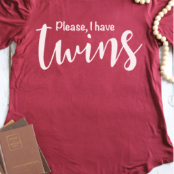 Please, I Have Twins T-shirt Cut File