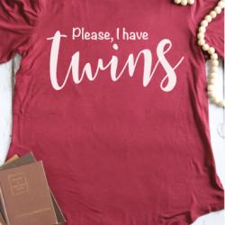 Please, I Have Twins T-shirt Cut File