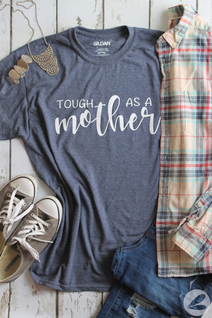 Tough as a Mother T-shirt SVG Cut File