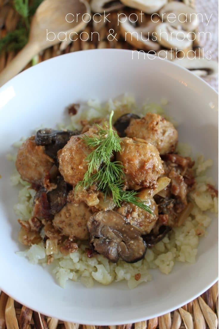 Crock Pot Creamy Bacon & Mushroom Meatballs