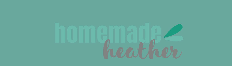 Homemade Heather