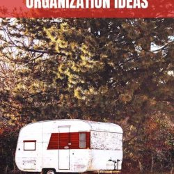 Travel Trailer Organization Ideas