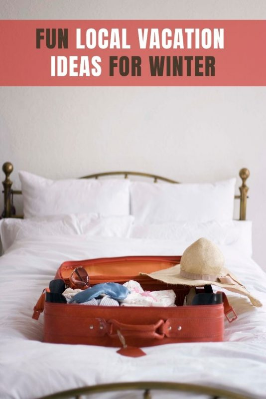 Fun Local Vacation Ideas for Winter